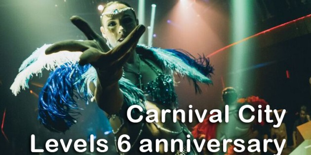 """Levels Club & Lounge; 6th anniversary with """"CARNIVAL CITY"""""""
